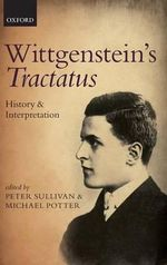 Wittgenstein's Tractatus : History and Interpretation