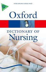 A Dictionary of Nursing : Oxford Paperback Reference Series - Market House Books Limited