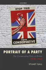 Portrait of a Party : The Conservative Party in Britain 1918-1945 - Stuart Ball