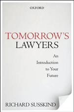 Tomorrow's Lawyers : An Introduction to Your Future - Richard E. Susskind
