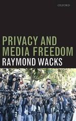 Privacy and Media Freedom : Connected Cultures of the Network Society - Raymond Wacks