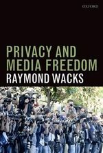 Privacy and Media Freedom : Courts as Agenda Setters - Raymond Wacks