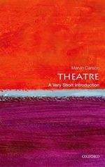 Theatre : A Very Short Introduction - Marvin Carlson