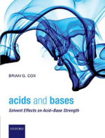 Acids and Bases : Solvent Effects on Acid-Base Strength - Brian G. Cox