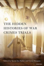 The Hidden Histories of War Crimes Trials : In Search of Cyber Peace