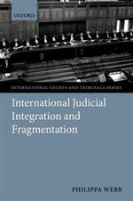 International Judicial Integration and Fragmentation : Approaches to Complexity in European Political Dis... - Philippa Webb