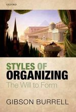 Styles of Organizing : The Will to Form - Gibson Burrell