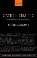 Case in Semitic : Roles, Relations, and Reconstruction - Rebecca Hasselbach