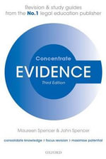 Evidence Concentrate : Law Revision and Study Guide - Maureen Spencer