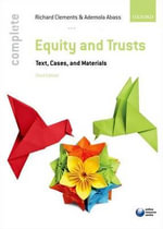 Equity & Trusts : Text, Cases, and Materials - Richard Clements