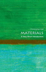 Materials : A Very Short Introduction - Christopher Hall