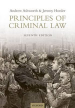 Principles of Criminal Law : California Courts, Gender, and the Press - Andrew Ashworth