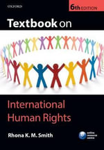 Textbook on International Human Rights : Solving the World's Greatest Forensic Puzzle - Rhona Smith