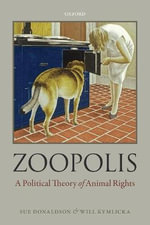 Zoopolis : A Political Theory of Animal Rights - Sue Donaldson
