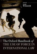 The Oxford Handbook of the Use of Force in International Law : Oxford Handbooks in Law