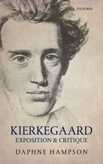 Kierkegaard : Exposition & Critique - Daphne Hampson