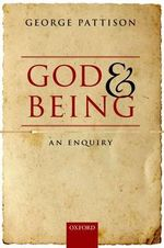 God and Being : An Enquiry - George Pattison
