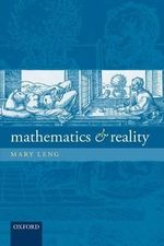 Mathematics and Reality : From Mesopotamia to Modernity - Mary Leng