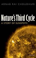 Nature's Third Cycle : A Story of Sunspots - Arnab Rai Choudhuri