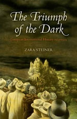 The Triumph of the Dark : European International History 1933-1939 - Zara Steiner