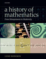 A History of Mathematics : From Mesopotamia to Modernity - Luke Hodgkin