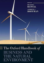 The Oxford Handbook of Business and the Natural Environment - Pratima Bansal