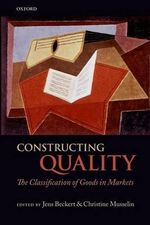 Constructing Quality : The Classification of Goods in Markets