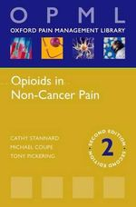 Opioids in Non-cancer Pain : The Practice of Informed Touch - Cathy Stannard