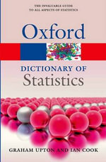 A Dictionary of Statistics - Graham J. G. Upton