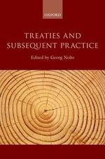 Treaties and Subsequent Practice : Politics and Bureaucracy in the EU Executive