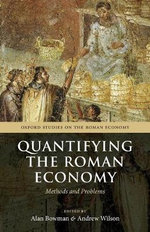 Quantifying the Roman Economy : Methods and Problems