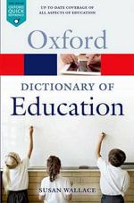A Dictionary of Education : Oxford Paperback Reference - Susan Wallace