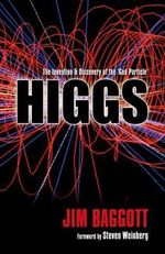 Higgs : The Invention and Discovery of the 'God Particle' - Jim Baggott