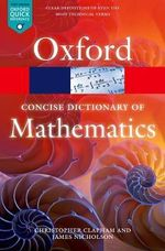 The Concise Oxford Dictionary of Mathematics - Christopher Clapham