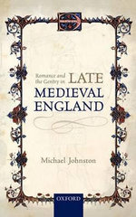 Romance and the Gentry in Late Medieval England - Michael Johnston
