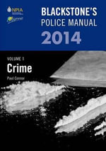 Blackstone's Police Manual Volume 1 : Crime 2014: Volume 1 - Paul Connor