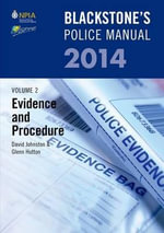 Blackstone's Police Manual Volume 2 : Evidence and Procedure 2014: Volume 2 - David Johnston