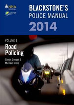 Blackstone's Police Manual Volume 3 : Road Policing 2014: Volume 3 - Paul Connnor