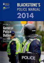 Blackstone's Police Manual Volume 4 : General Police Duties 2014: Volume 4 - Glenn Hutton