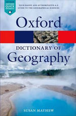 A Dictionary of Geography : Oxford Paperback Reference - Susan Mayhew