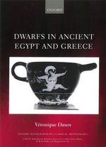 Dwarfs in Ancient Egypt and Greece - Veronique Dasen