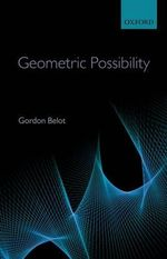 Geometric Possibility : Collected Papers - Gordon Belot
