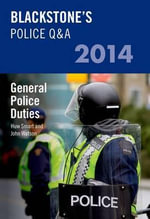Blackstone's Police Q&A : General Police Duties 2014 - John Watson