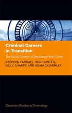 Criminal Careers in Transition : The Social Context of Desistance from Crime - Stephen Farrall