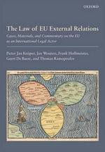 The Law of EU External Relations : Cases, Materials, and Commentary on the EU as an International Legal Actor - Pieter Jan Kuijper