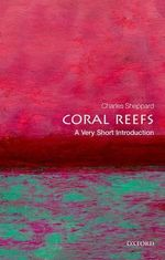 Coral Reefs : A Very Short Introduction - Charles R. Sheppard
