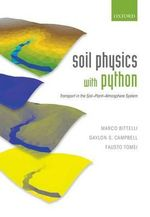 Soil Physics with Python : Transport in the Soil-Plant-Atmosphere System - Marco Bittelli