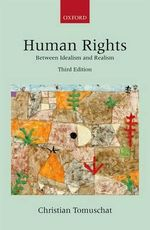Human Rights : Between Idealism and Realism - Christian Tomuschat