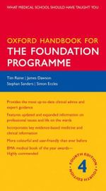 Oxford Handbook for the Foundation Programme - Tim Raine