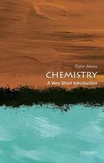 Chemistry : A Very Short Introduction - Peter Atkins